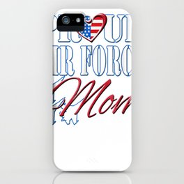 Proud Air Force Mom Shirt US Heart Military Mothers Day iPhone Case