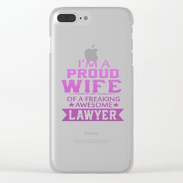 I'M A PROUD LAWYER'S WIFE Clear iPhone Case