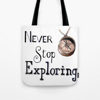 never stop exploring Tote Bags featuring Never stop exploring by Bridget Davidson