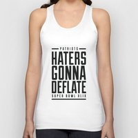 patriots Tank Tops featuring Patriots Haters Gonna Deflate B/W by PatsSwag