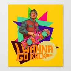 I Wanna Go Back!  |  Hoverboard  |  80's Inspiration Canvas Print