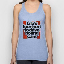 Life's Too Short To Drive Boring Cars Unisex Tank Top