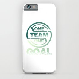 One Team One Goal gr iPhone Case