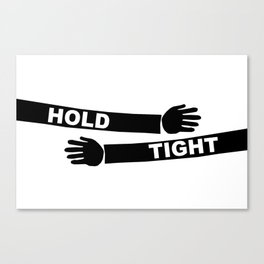 Hang Tight Canvas Print
