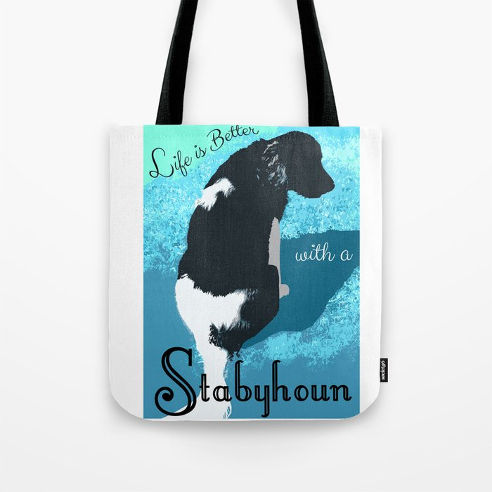 Life is Better With a Stabyhoun Tote Bag