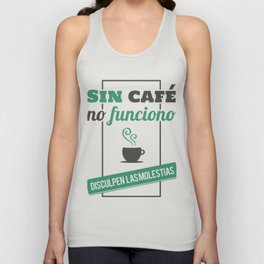 I Don't Work Without Coffee, Sorry for The Inconvenience Unisex Tank Top