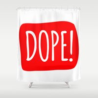 dope Shower Curtains featuring DOPE by NoHo
