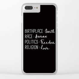 Birthplace Earth Race Human Politics Freedom Religion Love Clear iPhone Case