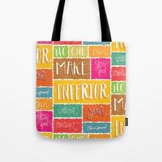NO ONE CAN MAKE YOU FEEL... Tote Bag