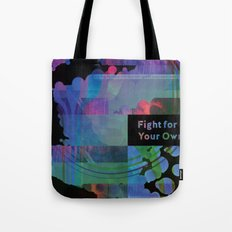 Fight For Your Own Tote Bag