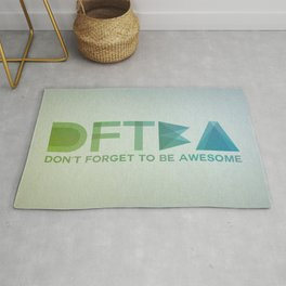 DFTBA - Don't Forget To Be Awesome Rug