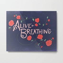 Alive and Breathing Metal Print
