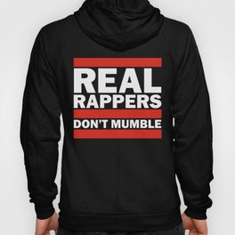 Real Rappers Don't Mumble - Old School Hip Hop Rap T-Shirt Hoody
