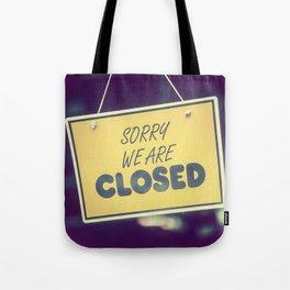 Sorry, we're closed Tote Bag