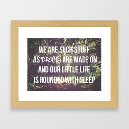 we are such stuff Framed Art Print