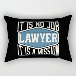 Lawyer  - It Is No Job, It Is A Mission Rectangular Pillow