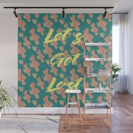 Let's Get Lost #society6 #decor #buyart Wall Mural