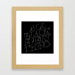 All Black Everything Framed Art Print