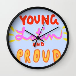 Young, Latin and Proud Wall Clock