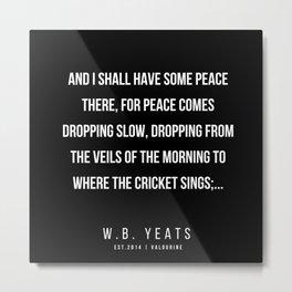 76    |200418| W.B. Yeats Quotes| W.B. Yeats Poems Metal Print
