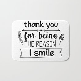 Thank you for being the reason I smile Bath Mat