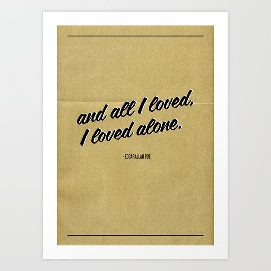 All I Loved Art Print