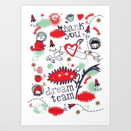 Thank you, dream team! Art Print