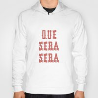 sayings Hoodies featuring Que Sera Sera by INDUR