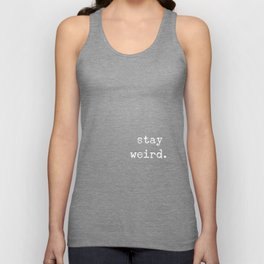 STAY WEIRD Unisex Tank Top