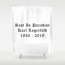 Rest in paradise Karl Calligraphy Shower Curtain