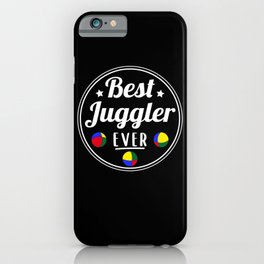 Best Juggler Ever Quote Juggling Gift iPhone Case