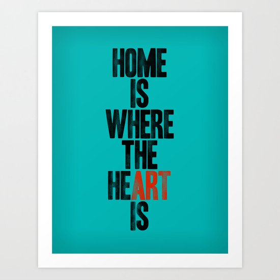 HOME IS WHERE THE HE(ART) IS Art Print