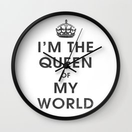 I'm the Queen of my World Wall Clock