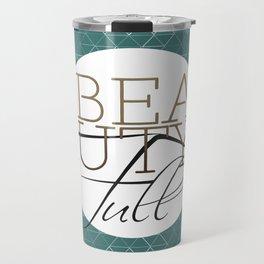 Beauty Full Travel Mug
