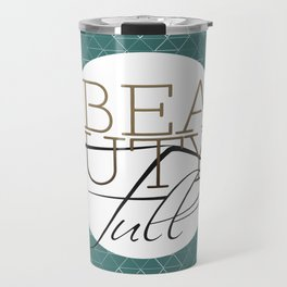 Beauty Full Travel Mug