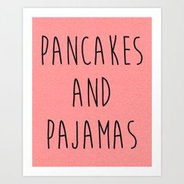 Pancakes And Pajamas Funny Quote Art Print