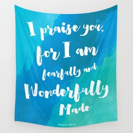Wonderfully Made - Psalm 139:14 Wall Tapestry