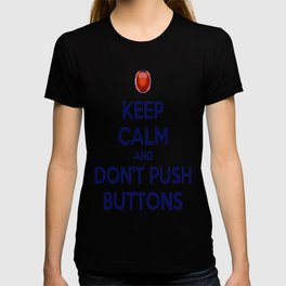 Keep Calm And Don't Push Buttons T-shirt