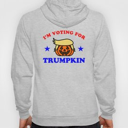 TRUMPKIN1 I'M VOTING FOR T-SHIRT Hoody