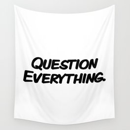 Question Everything. Wall Tapestry