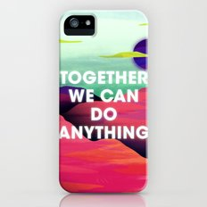 Together We Can Do Anything iPhone (5, 5s) Slim Case