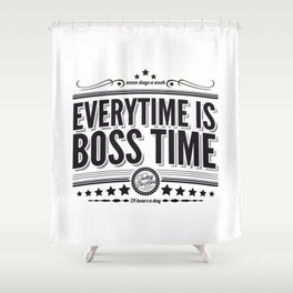 Every time is Boss time (Springsteen tribute) Shower Curtain
