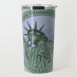 Nasty Woman Our First Lady Statue Of Liberty Travel Mug