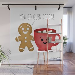 You Go Glen Cocoa! Wall Mural