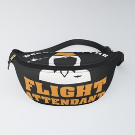 Stewardess Gift - Because I'm The Flight Attendant That's Why Fanny Pack