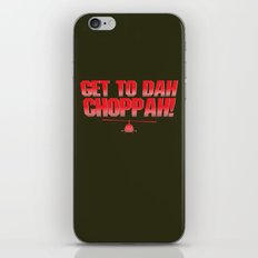 Get To Dah Choppah! iPhone & iPod Skin