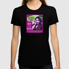 Art is a Drag - Oh My! Tatiana Mendez (Artist John Sullivan)  T-shirt