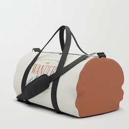 Not All who Wander are Lost Duffle Bag