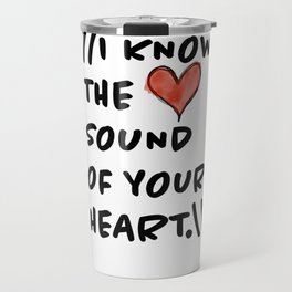 Sound of Your Heart Travel Mug