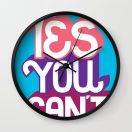 Yes You Can't. - A Lower Management Motivator Wall Clock